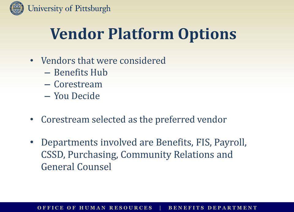 the preferred vendor Departments involved are Benefits,