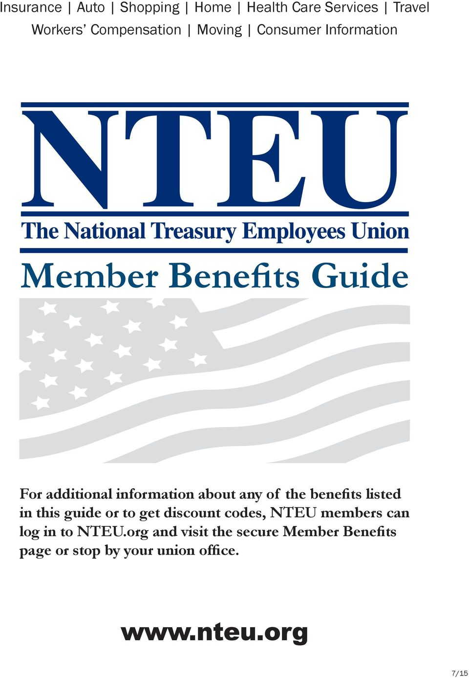 benefits listed in this guide or to get discount codes, NTEU members can log in to NTEU.