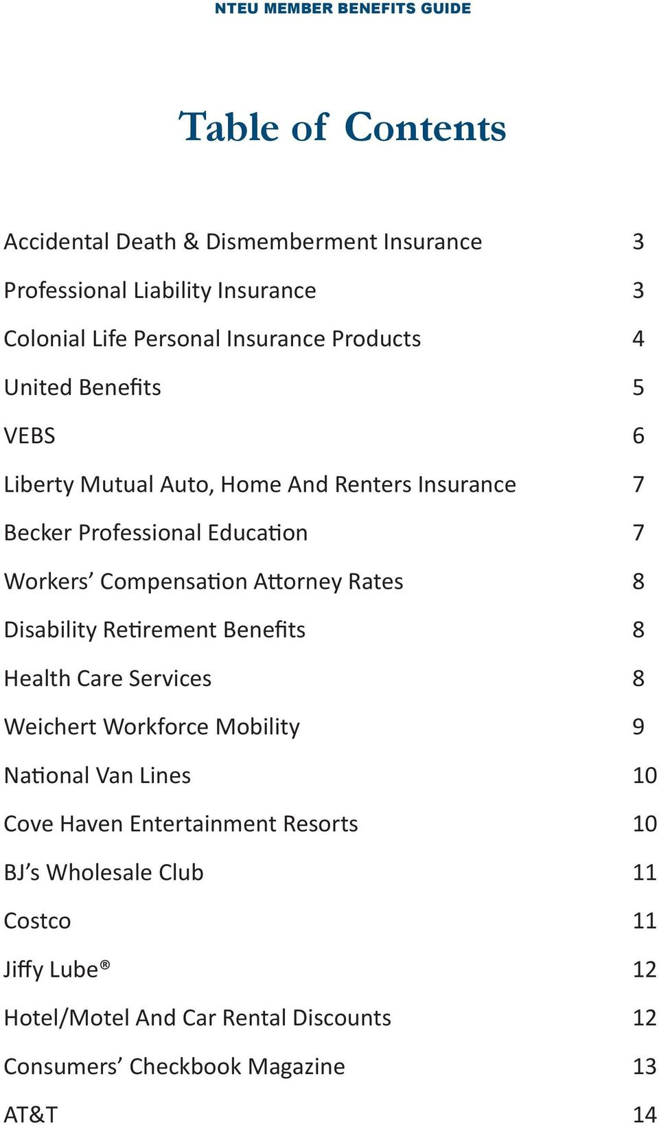 Rates 8 Disability Retirement Benefits 8 Health Care Services 8 Weichert Workforce Mobility 9 National Van Lines 10 Cove Haven