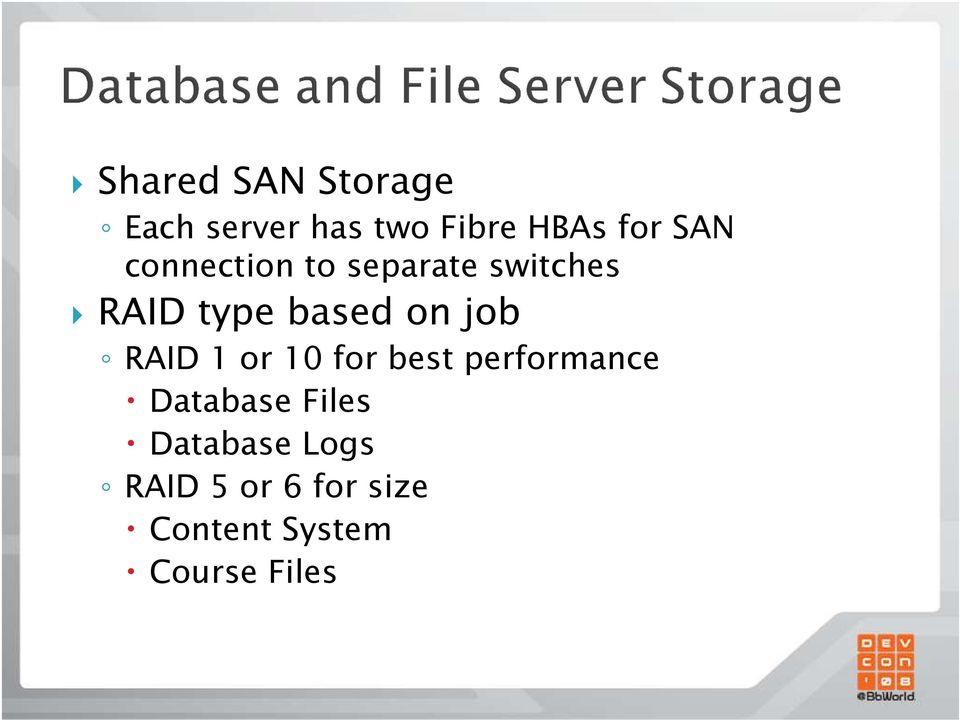 job RAID 1 or 10 for best performance Database Files