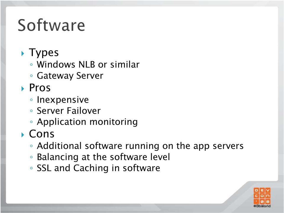 Cons Additional software running on the app servers