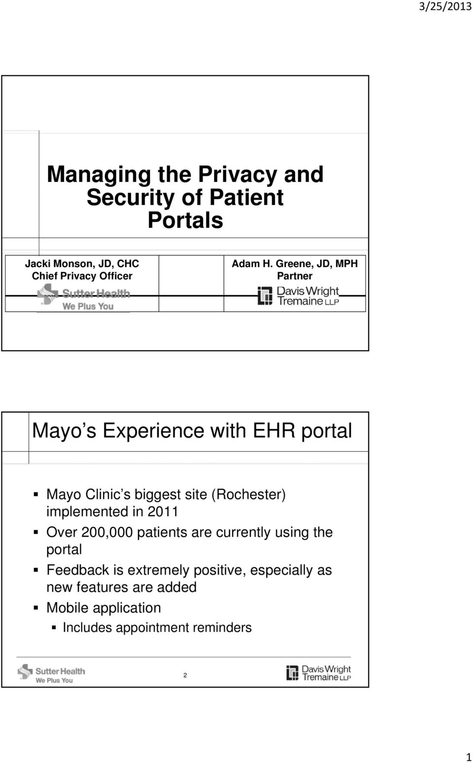 Greene, JD, MPH Partner Mayo s Experience with EHR portal Mayo Clinic s biggest site (Rochester)