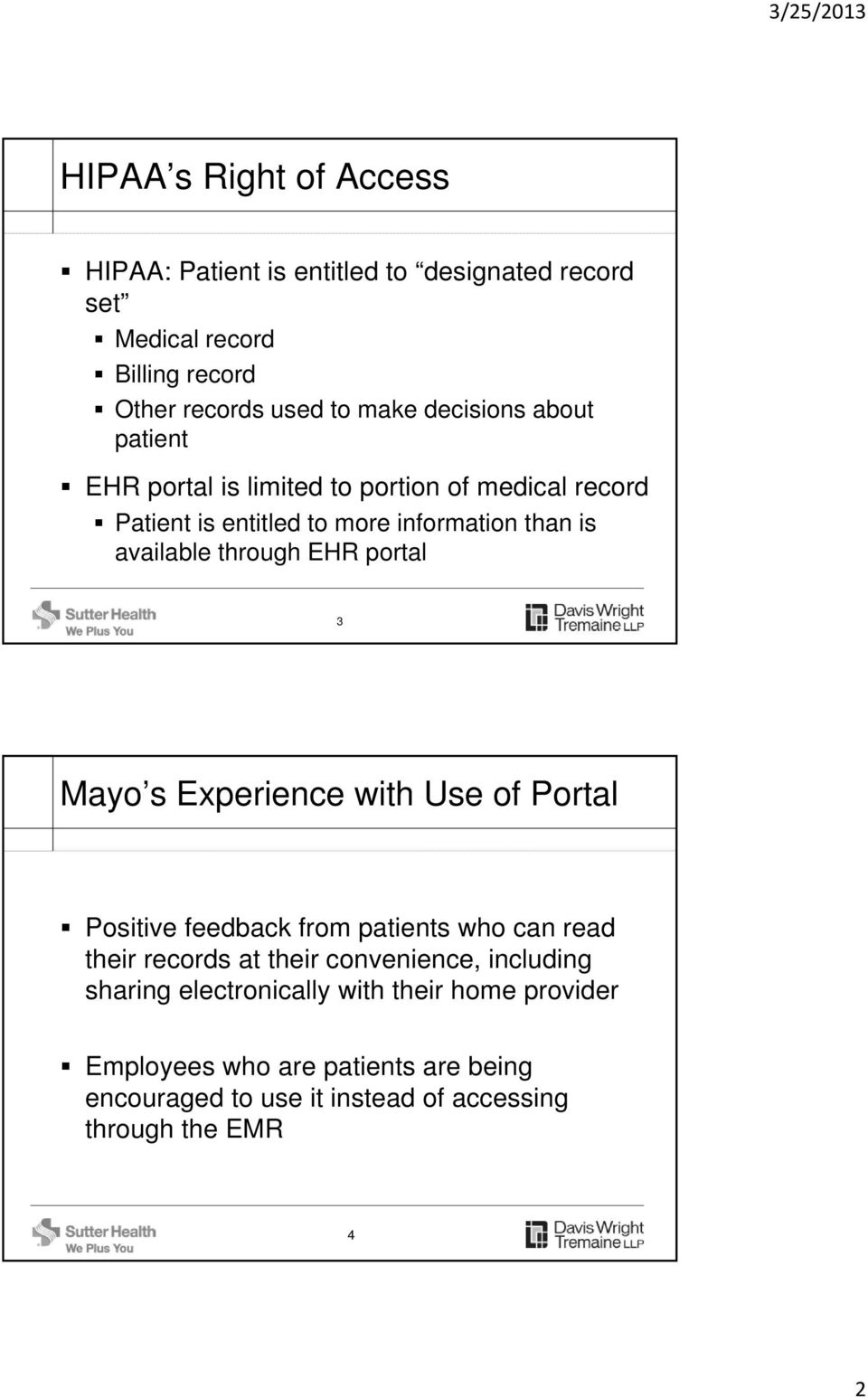 EHR portal 3 Mayo s Experience with Use of Portal Positive feedback from patients who can read their records at their convenience, including