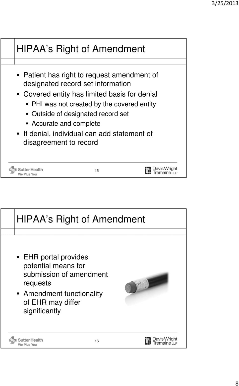 complete If denial, individual can add statement of disagreement to record 15 HIPAA s Right of Amendment EHR portal