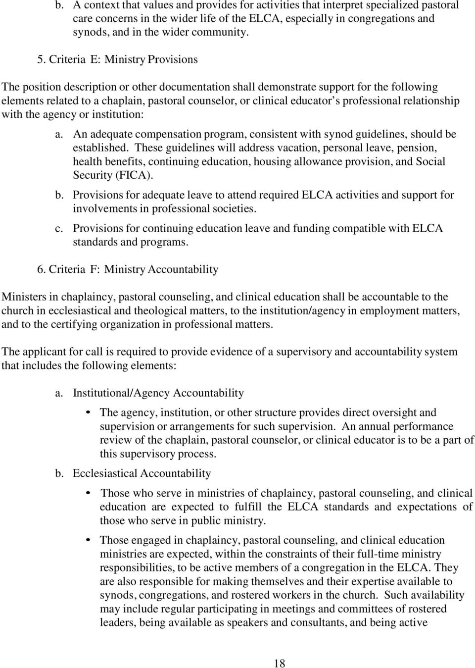 Criteria E: Ministry Provisions The position description or other documentation shall demonstrate support for the following elements related to a chaplain, pastoral counselor, or clinical educator s