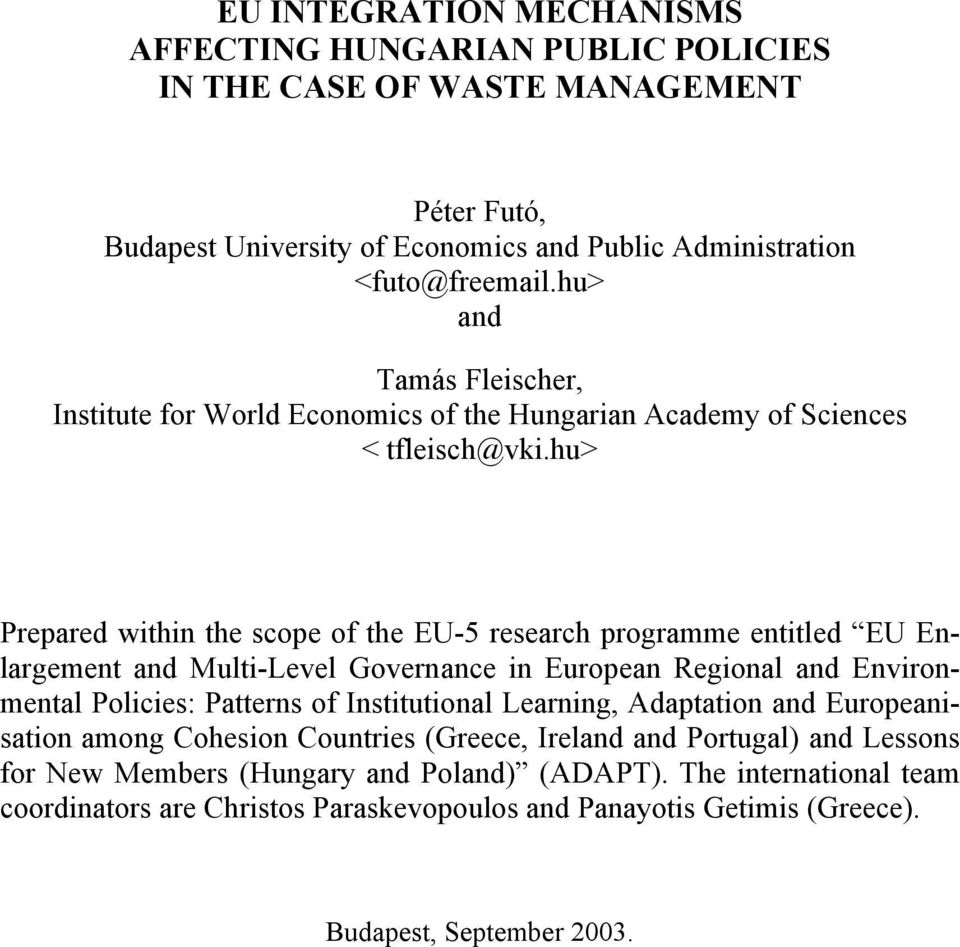 hu> Prepared within the scope of the EU-5 research programme entitled EU Enlargement and Multi-Level Governance in European Regional and Environmental Policies: Patterns of Institutional