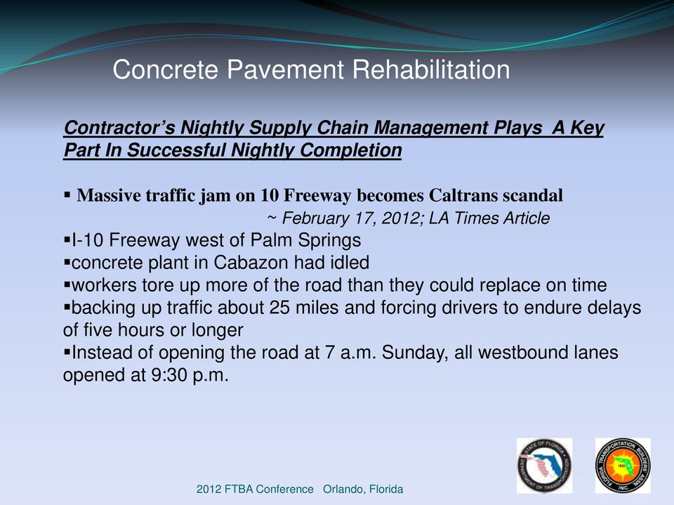 Cabazon had idled workers tore up more of the road than they could replace on time backing up traffic about 25 miles and