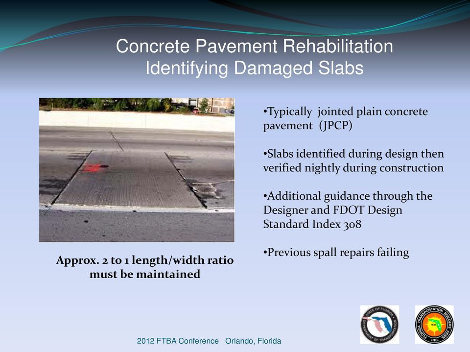 Additional guidance through the Designer and FDOT Design Standard Index 308