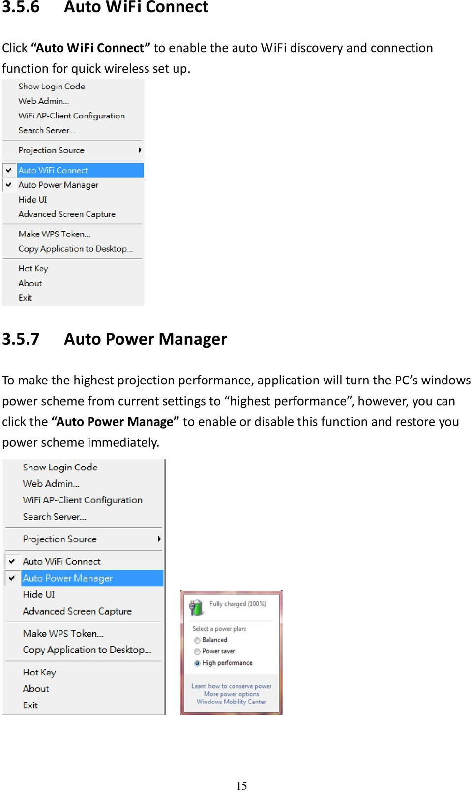 7 Auto Power Manager To make the highest projection performance, application will turn the PC s windows