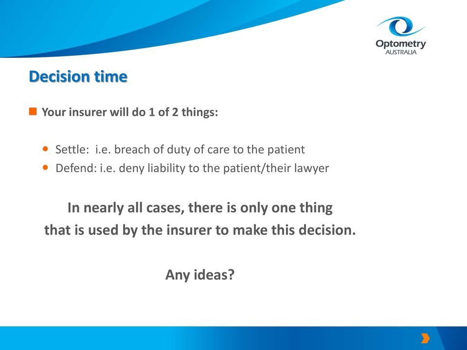 cases, there is only one thing that is used by the insurer to