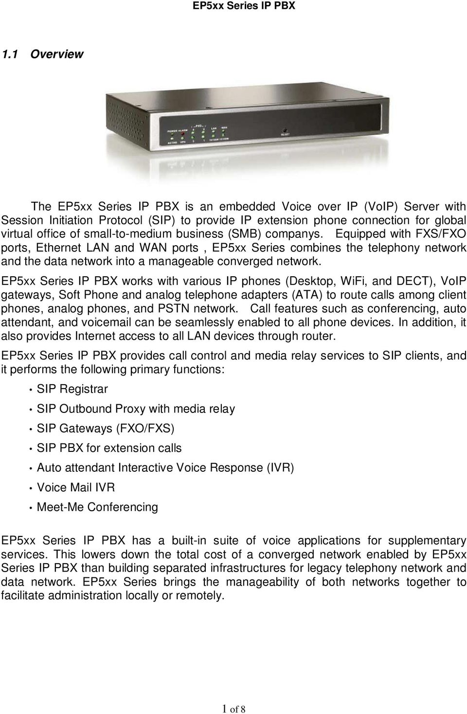 EP5xx Series IP PBX works with various IP phones (Desktop, WiFi, and DECT), VoIP gateways, Soft Phone and analog telephone adapters (ATA) to route calls among client phones, analog phones, and PSTN