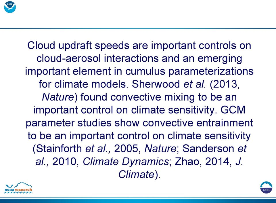 (2013, Nature) found convective mixing to be an important control on climate sensitivity.