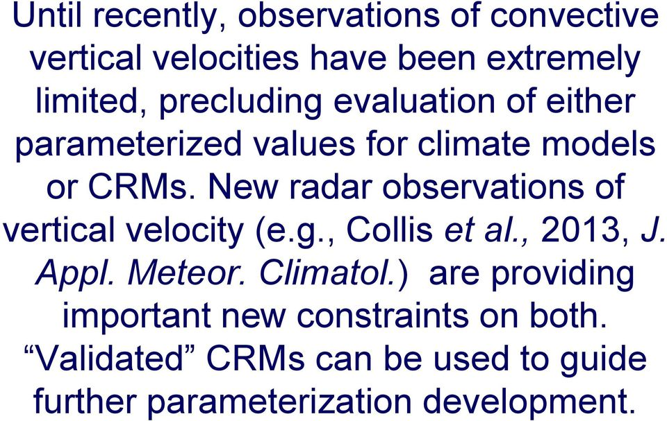 New radar observations of vertical velocity (e.g., Collis et al., 2013, J. Appl. Meteor. Climatol.