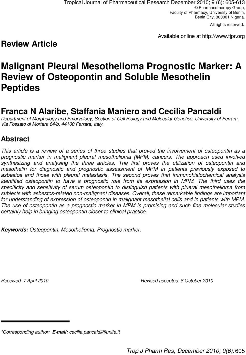 org Malignant Pleural Mesothelioma Prognostic Marker: A Review of Osteopontin and Soluble Mesothelin Peptides Franca N Alaribe, Staffania Maniero and Cecilia Pancaldi Department of Morphology and