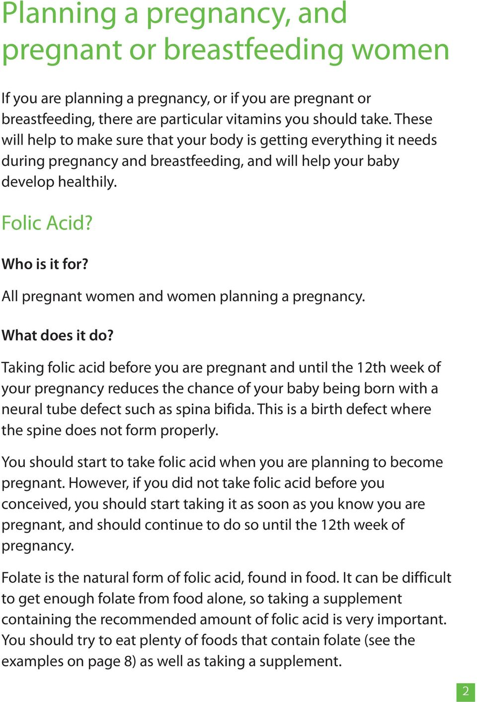All pregnant women and women planning a pregnancy. What does it do?