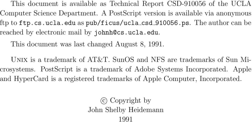The author can be reached by electronic mail by johnh@cs.ucla.edu. This document was last changed August 8, 1991. Unix is a trademark of AT&T.