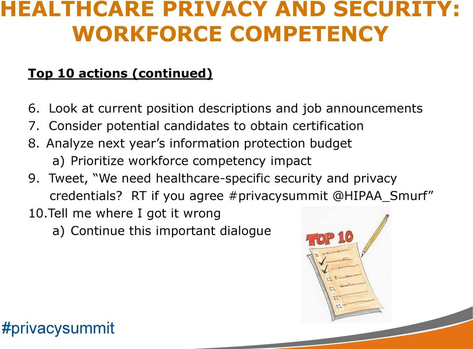 Analyze next year s information protection budget a) Prioritize workforce competency impact 9.