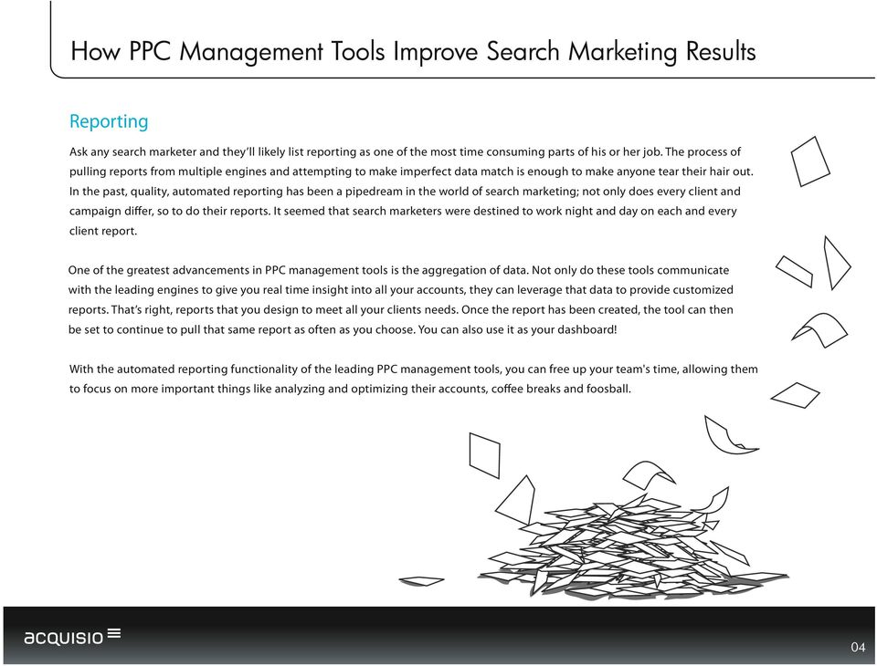 In the past, quality, automated reporting has been a pipedream in the world of search marketing; not only does every client and campaign differ, so to do their reports.
