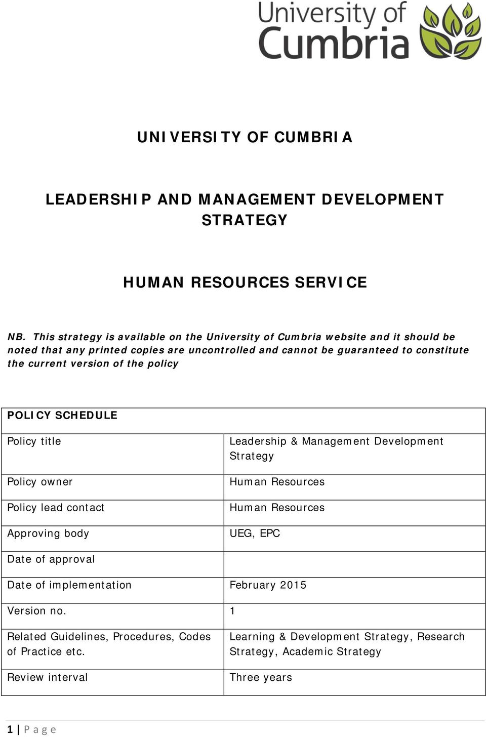 current version of the policy POLICY SCHEDULE Policy title Policy owner Policy lead contact Approving body Leadership & Management Development Strategy Human Resources