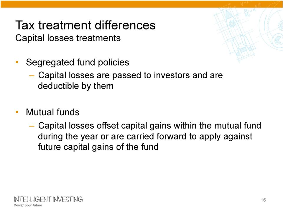 funds Capital losses offset capital gains within the mutual fund during the
