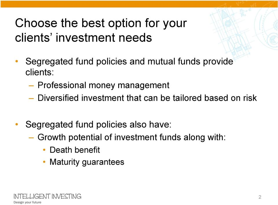 Diversified investment that can be tailored based on risk Segregated fund