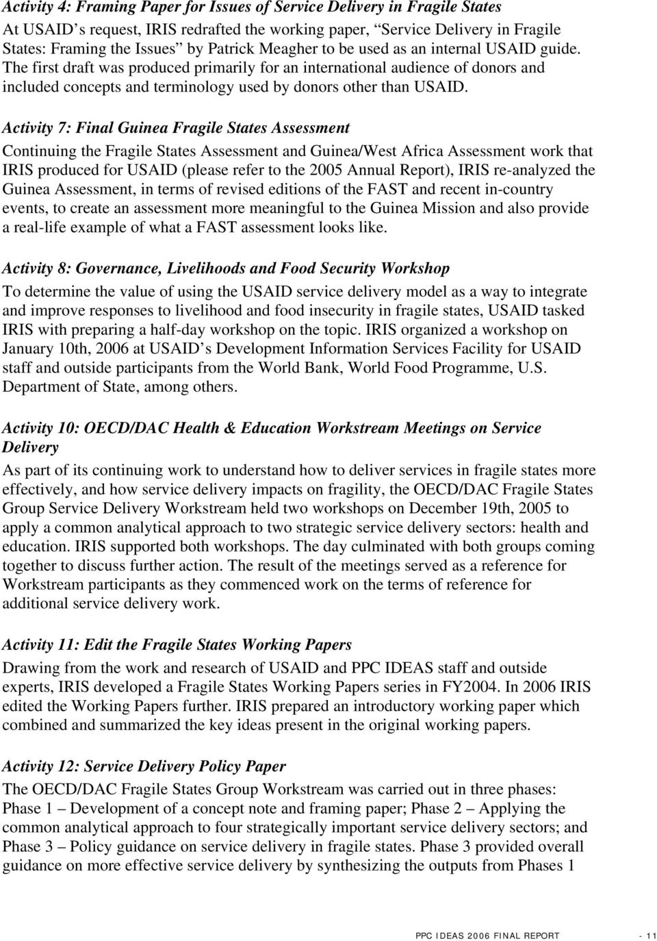 Activity 7: Final Guinea Fragile States Assessment Continuing the Fragile States Assessment and Guinea/West Africa Assessment work that IRIS produced for USAID (please refer to the 2005 Annual