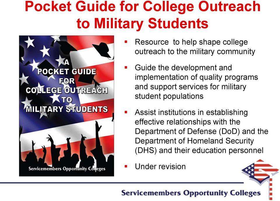 military student populations Assist institutions in establishing effective relationships with the