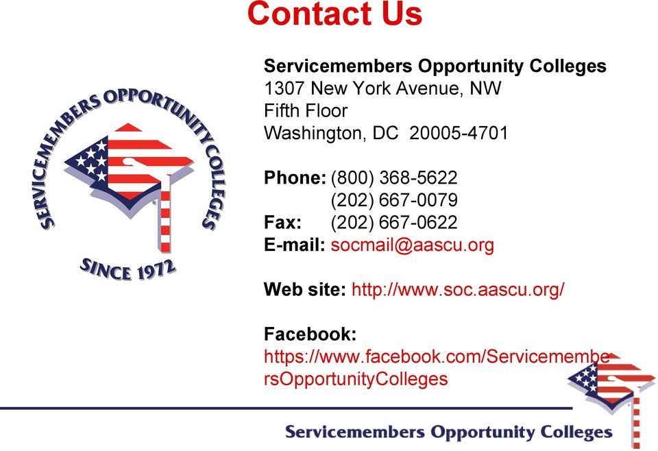 Fax: (202) 667-0622 E-mail: socmail@aascu.org Web site: http://www.soc.aascu.org/ Facebook: https://www.