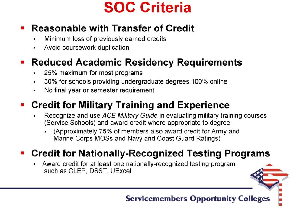 Guide in evaluating military training courses (Service Schools) and award credit where appropriate to degree (Approximately 75% of members also award credit for Army and Marine