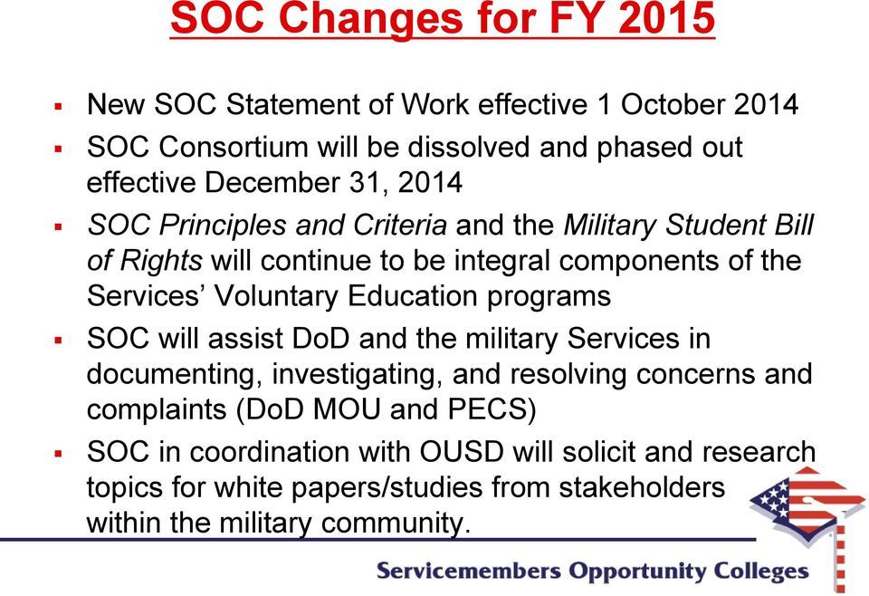Education programs SOC will assist DoD and the military Services in documenting, investigating, and resolving concerns and complaints (DoD MOU