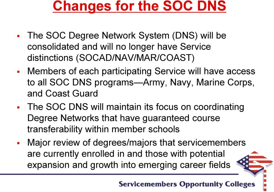 Guard The SOC DNS will maintain its focus on coordinating Degree Networks that have guaranteed course transferability within member