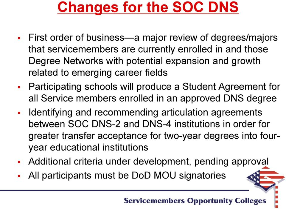 an approved DNS degree Identifying and recommending articulation agreements between SOC DNS-2 and DNS-4 institutions in order for greater transfer acceptance