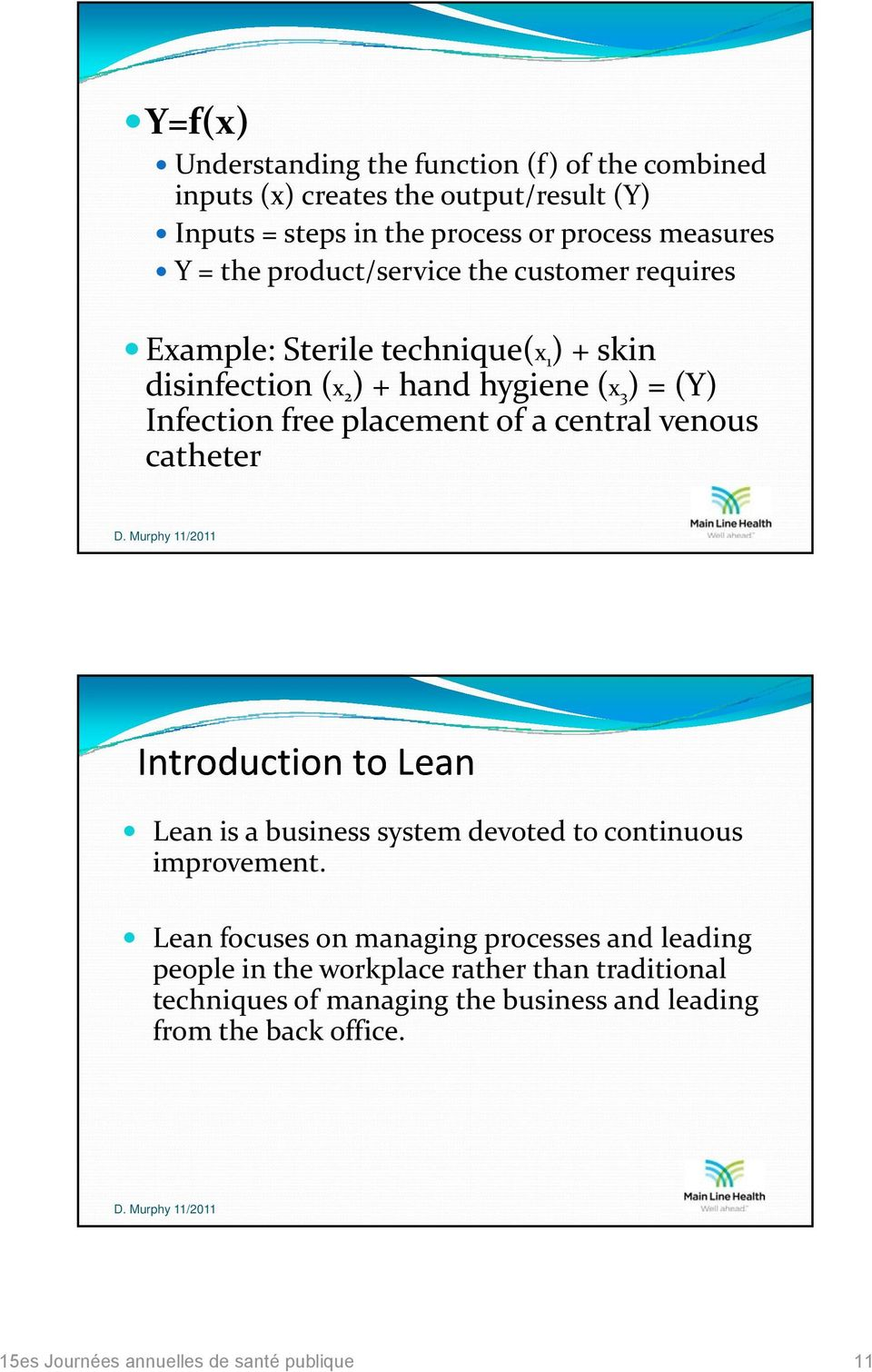 Infection free placement of a central venous catheter Introduction to Lean Lean is a business system devoted to continuous improvement improvement.