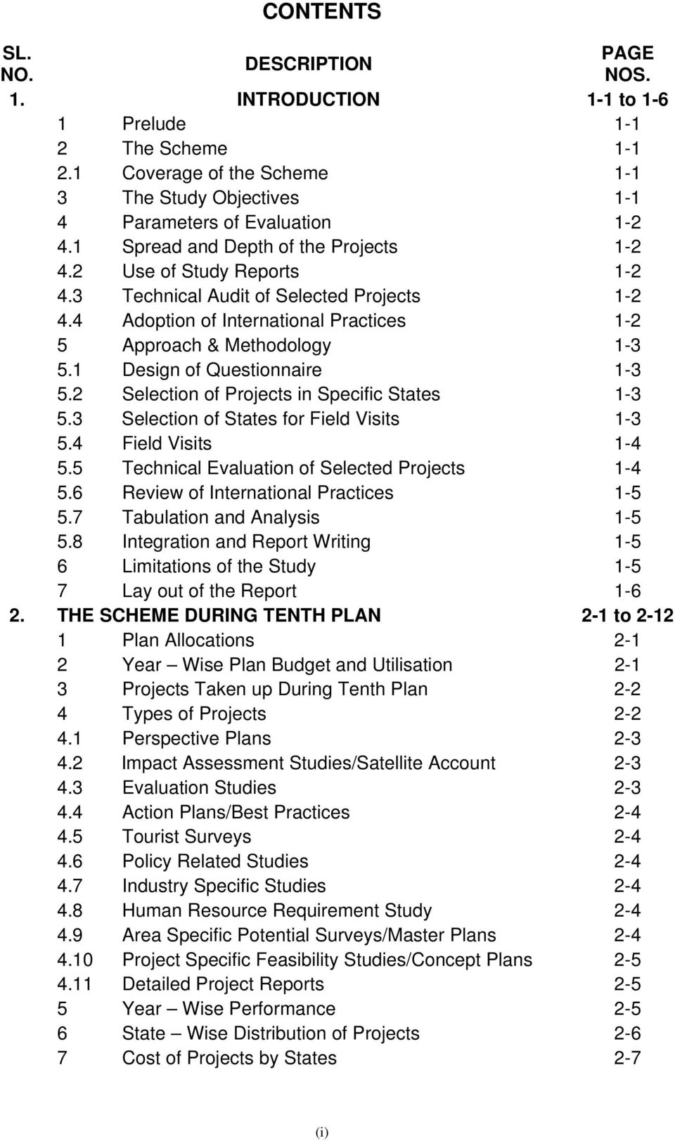 1 Design of Questionnaire 1-3 5.2 Selection of Projects in Specific States 1-3 5.3 Selection of States for Field Visits 1-3 5.4 Field Visits 1-4 5.5 Technical Evaluation of Selected Projects 1-4 5.