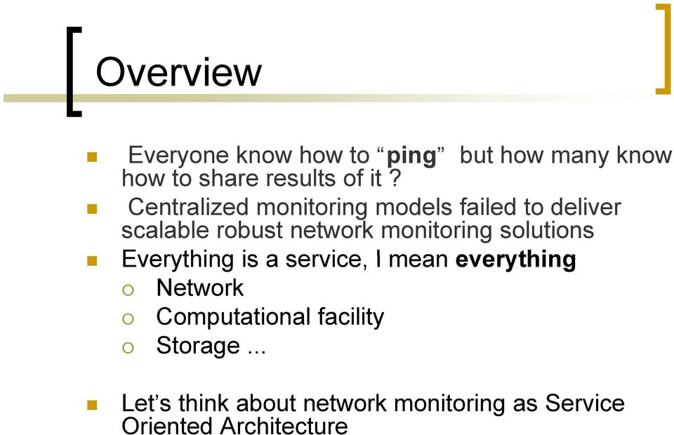 monitoring solutions Everything is a service, I mean everything Network