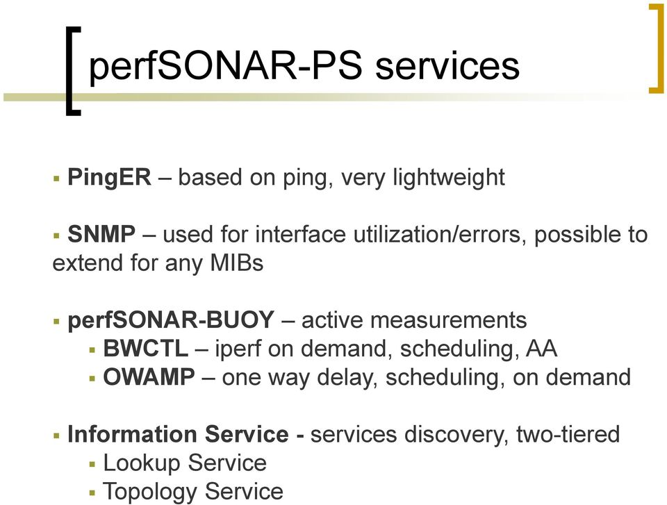 measurements BWCTL iperf on demand, scheduling, AA OWAMP one way delay, scheduling,