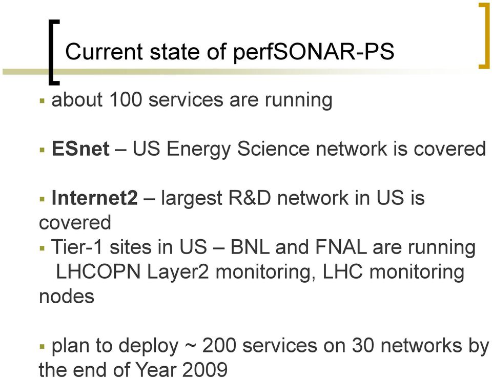 Tier-1 sites in US BNL and FNAL are running LHCOPN Layer2 monitoring, LHC