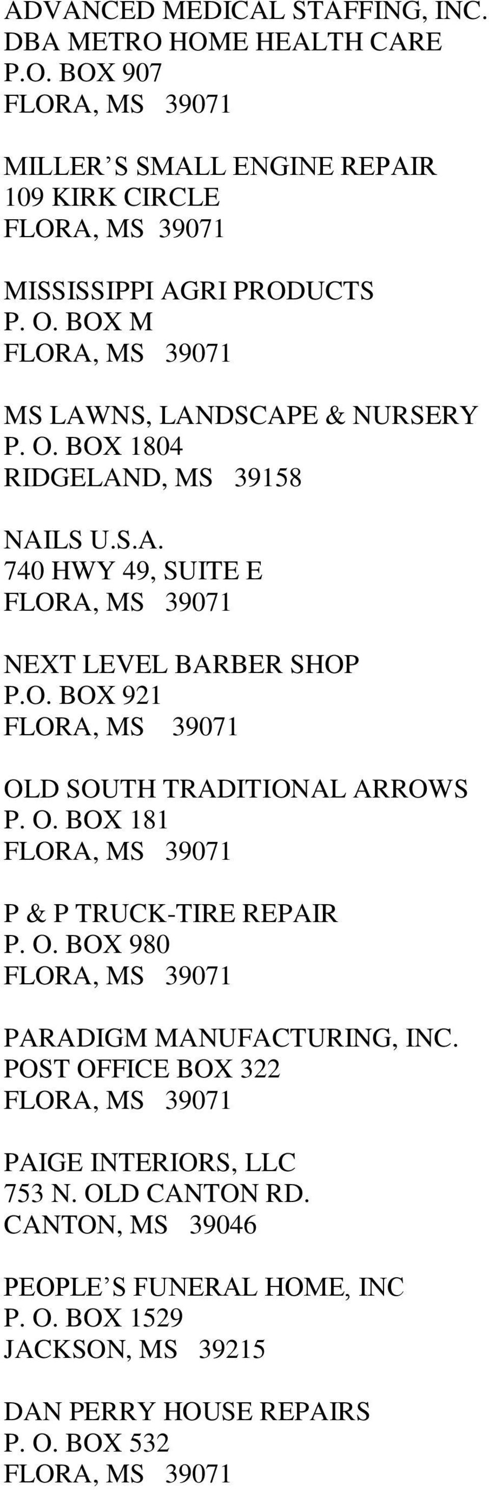 O. BOX 181 P & P TRUCK-TIRE REPAIR P. O. BOX 980 PARADIGM MANUFACTURING, INC. POST OFFICE BOX 322 PAIGE INTERIORS, LLC 753 N. OLD CANTON RD.