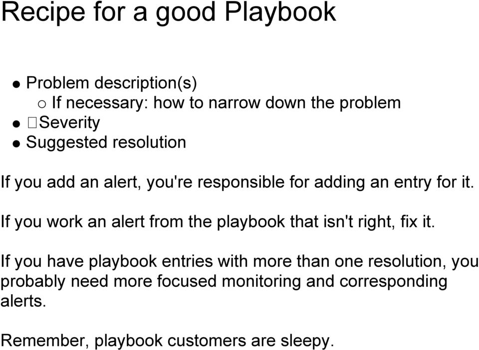 If you work an alert from the playbook that isn't right, fix it.