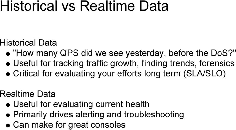 """ Useful for tracking traffic growth, finding trends, forensics Critical for"