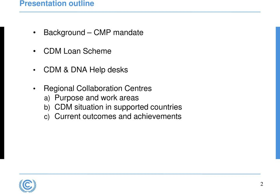 Centres a) Purpose and work areas b) CDM situation in