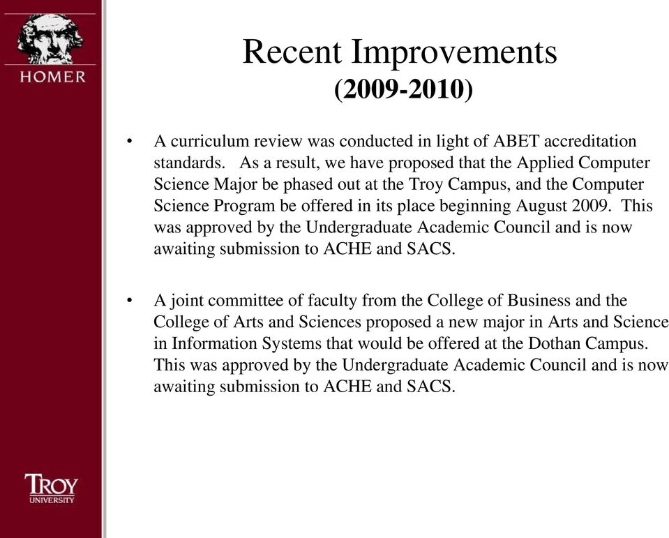 August 2009. This was approved by the Undergraduate Academic Council and is now awaiting submission to ACHE and SACS.