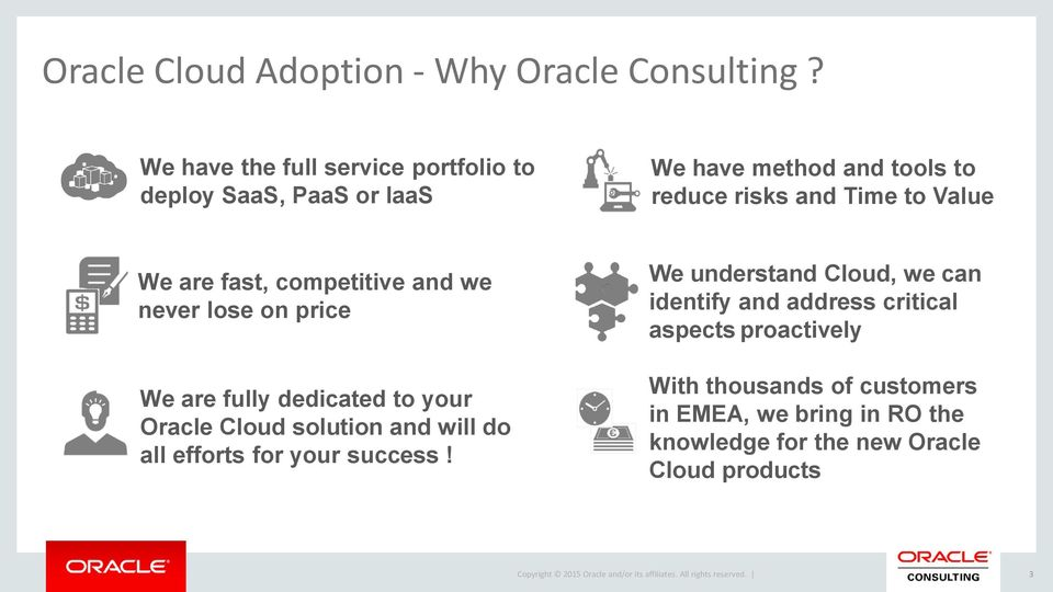 We are fast, competitive and we never lose on price We are fully dedicated to your Oracle Cloud solution and will do all