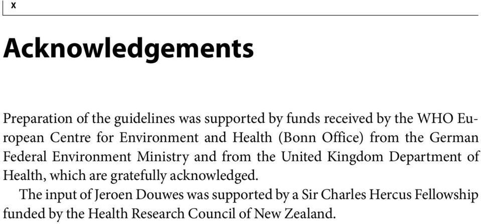 the United Kingdom Department of Health, which are gratefully acknowledged.