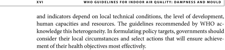 The guidelines recommended by WHO acknowledge this heterogeneity.