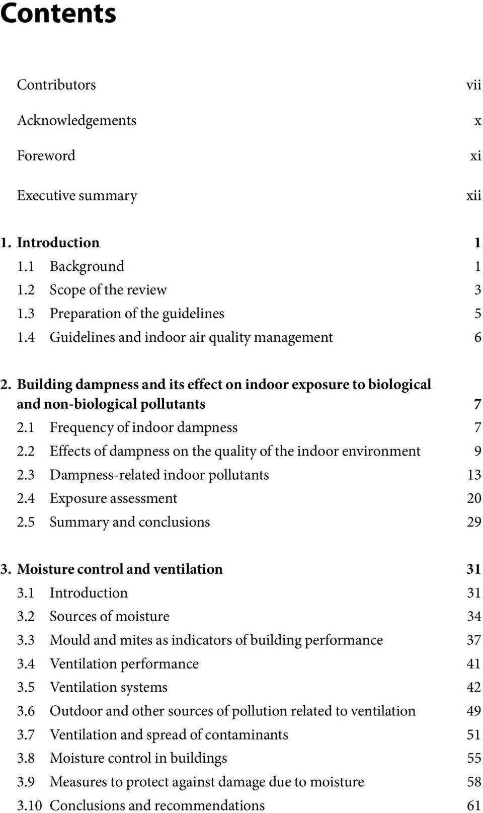 2 Effects of dampness on the quality of the indoor environment 9 2.3 Dampness-related indoor pollutants 13 2.4 Exposure assessment 20 2.5 Summary and conclusions 29 3.