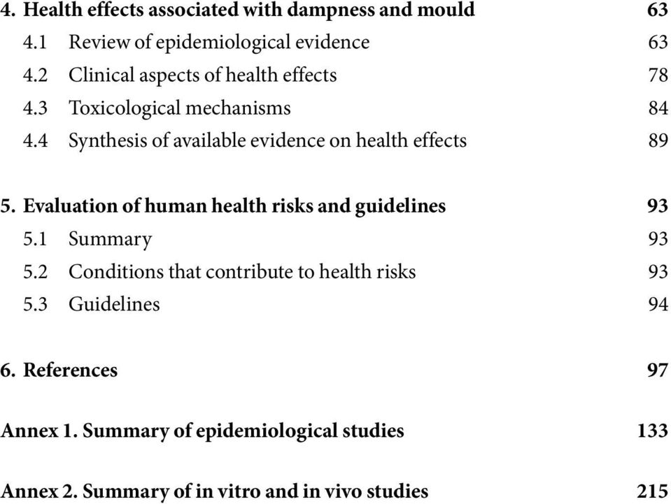 4 Synthesis of available evidence on health effects 89 5. Evaluation of human health risks and guidelines 93 5.