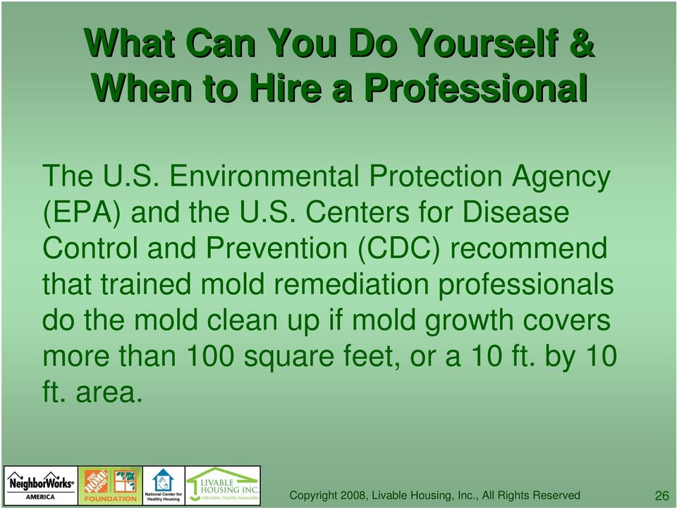 Centers for Disease Control and Prevention (CDC) recommend that trained mold
