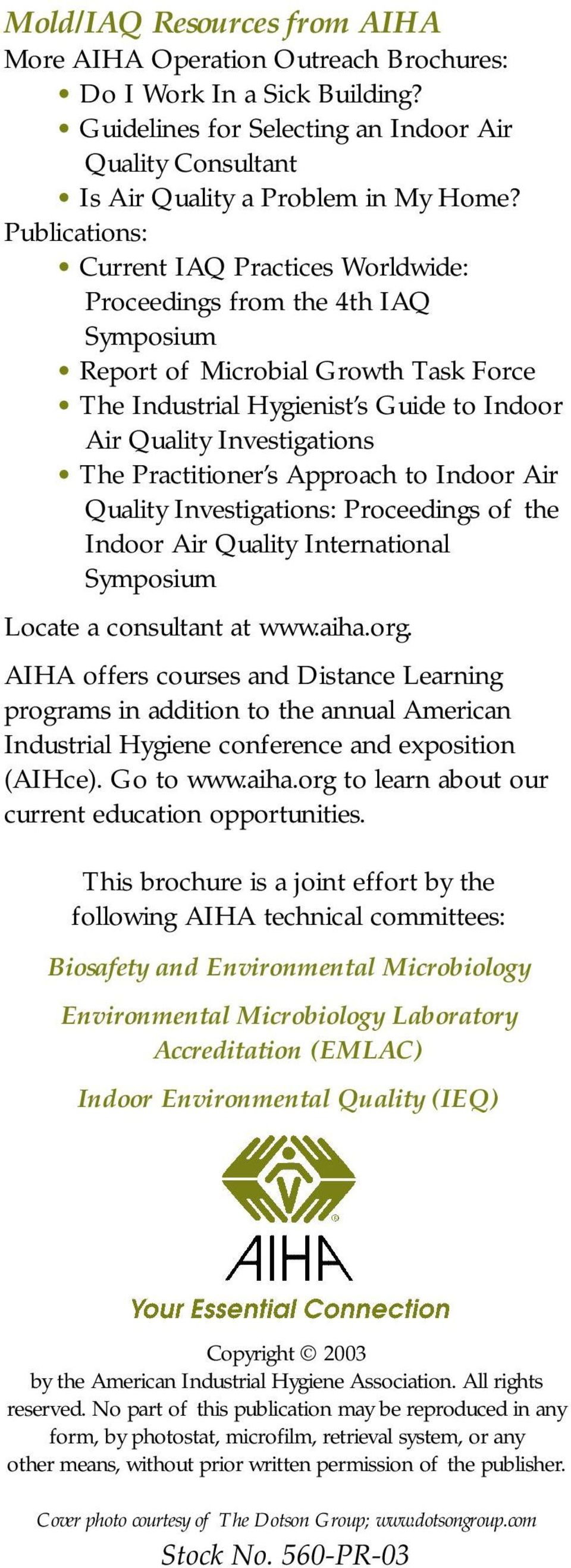 Practitioner s Approach to Indoor Air Quality Investigations: Proceedings of the Indoor Air Quality International Symposium Locate a consultant at www.aiha.org.