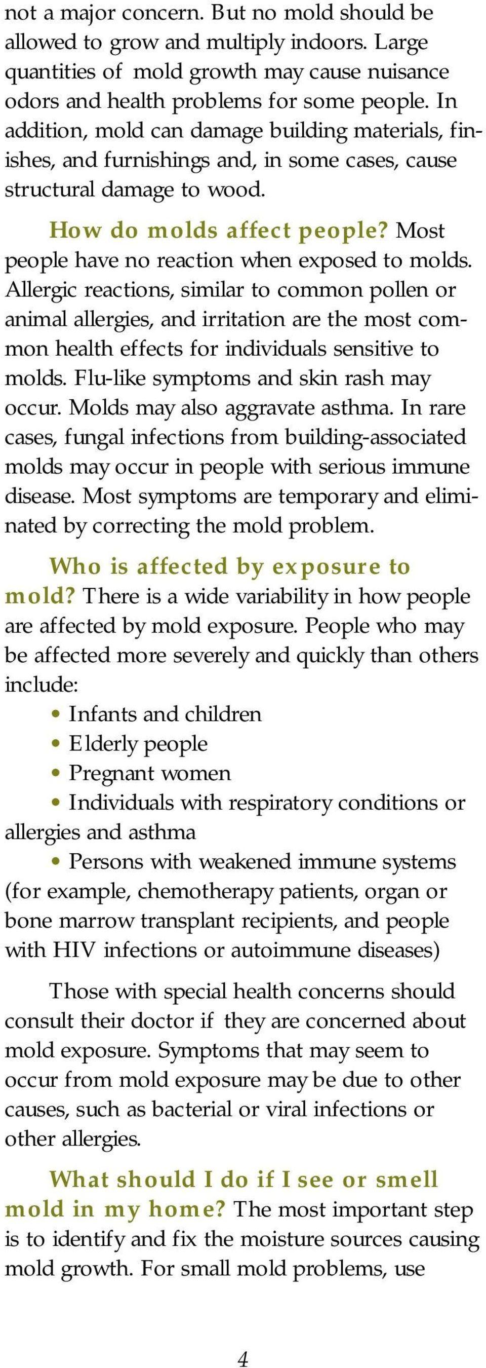 Most people have no reaction when exposed to molds.